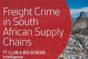 image: South Africa, cargo, crime, freight, theft, report, TT Club, BSI, hazardous, supply, chain,